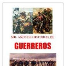 Libros antiguos: GUERREROS. HISTORIAS DE MIL AÑOS. (JESÚS JAVIER CORPAS MAULEÓN). Lote 198648346