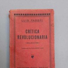 Libros antiguos: LUIS FABBRI- CRÍTICA REVOLUCIONARIA - BARCELONA - ANARQUISMO. Lote 198668036