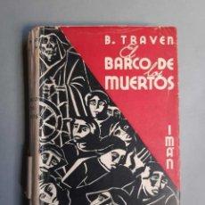 Libros antiguos: BRUNO TRAVEN EL BARCO DE LOS MUERTOS IMAN 1936 DEMETRIO URRUCHUA. Lote 198668208