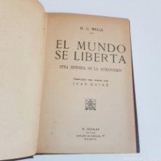 Libros antiguos: EL MUNDO SE LIBERTA ( UNA HISTORIA DE LA HUMANIDAD ) H. G. WELLS - ED. AGUILAR. Lote 198753691