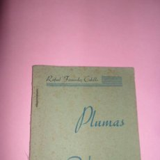 Libros antiguos: PLUMAS AL VIENTO, RAFAEL FERNÁNDEZ CABELLO, MANUEL GIMÉNEZ MOLINA, PRIMERA EDICIÓN. Lote 198809372