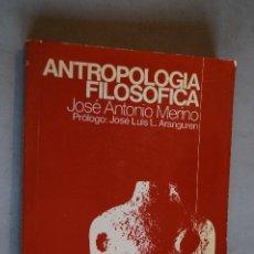Libros antiguos: ANTROPOLOGÍA FILOSÓFICA. JOSÉ ANTONIO MERINO.. Lote 198816397