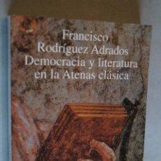 Libros antiguos: DEMOCRACIA Y LITERATURA EN LA ATENAS CLÁSICA. FRANCISCO RODRÍGUEZ ADRADOS.. Lote 198818025