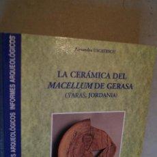 Libros antiguos: LA CERÁMICA DEL MACELLUM DE GERASA. JORDANIA. ALEXANDRA USCATESCU.. Lote 198882642