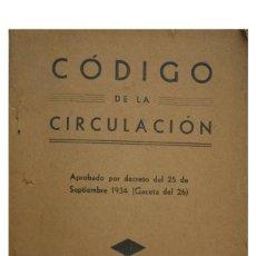 Libros antiguos: CODIGO DE LA CIRCULACIÓN(1934). Lote 198886658