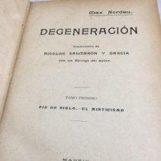 Livros antigos: DEGENERACIÓN. MAX NORDAU 1902. 2 TOMOS OBRA COMPLETA.. Lote 198901706