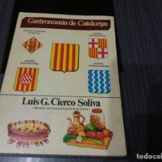 Libri antichi: GASTRONOMÍA DE CATALUNYA, POR LUIS G. CIERCO SOLIVA. Lote 198908285