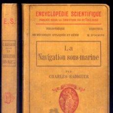 Libros antiguos: RADIGUER, CHARLES. LA NAVIGATION SOUS - MARINE. 1911 [«ENCYCLOPÉDIE SCIENTIFIQUE»].. Lote 198945102