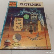 Libros antiguos: COMO Y POR QUE DE LA ELECTRONICA . Lote 198949262