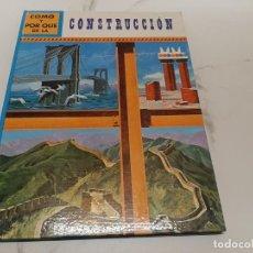 Libros antiguos: COMO Y POR QUE DE LA CONSTRUCCION. Lote 198949666