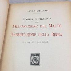 Libros antiguos: TEORIA E PRATICA DELLA PREPARAZIONE DEL MALTO E FABBRICAZIONE DELLA BIRRA. 1926 MILANO. ITALIANO. Lote 199108812
