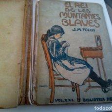 Libros antiguos: * EL REI DE LES MUNTANYES BLAVES .FOLCH I TORRES . 1914. ( RF : LL-9/*). Lote 199139106