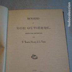 Libros antiguos: ROLAND Y DON GUTIERRE. RAMÓN ALVÁREZ DE LA BRAÑA. 1896. Lote 199145585