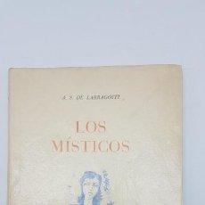 Libros antiguos: LOS MISTICOS ( LARRAGOITI ) 200 EJEMPLARES ( 1962 ). Lote 199399593