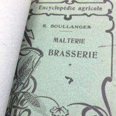 Libros antiguos: ENCYCLOPEDIE AGRICOLE MALTERIE BRASSERIE, 1934, EUGNENE BOULLANGER, EN FRANCÉS CON ILUSTRACIONES.. Lote 199403133