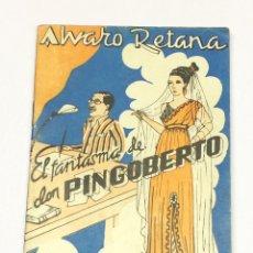 Libros antiguos: ÁLVARO RETANA - EL FANTASMA DE DON PINGOBERTO (ESTAMPAS DE LA VIDA MADRILEÑA EN 1935).. Lote 199475520