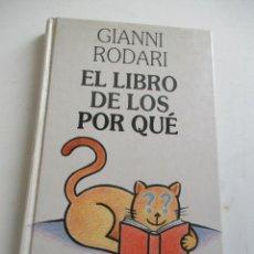 Libros antiguos: GIANNI RODARI, EL LIBRO DE LOS POR QUÉ.- 1991- CÍRCULO DE LECTORES. Lote 199504526