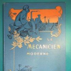 Libros antiguos: PRECIOSO LIBRO LE MECANICIEN MODERNE PRINCIPIO SIGLO XX PRIMER CAPÍTULO DEDICADO AL AUTOMÓVIL . Lote 199514513