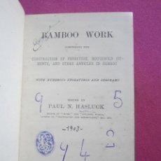 Libros antiguos: BAMBU WORK TRABAJOS DISEÑOS MUEBLES UTENSILIOS CON EL BAMBU MUY RARO AÑO 1903. Lote 199514910
