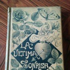 Livros antigos: LA ÚLTIMA SONRISA. LUIS MARIANO DE LARRA. MONTANER Y SIMON. 1891. ENCUADERNACIÓN MODERNISTA.. Lote 199516947