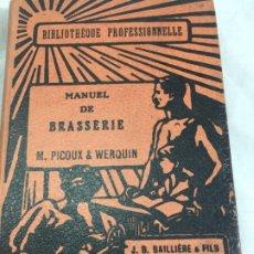 Libros antiguos: MANUEL DE BRASSERIE. PICOUX M. / WERQUIN V. LIBRAIRIE J.B. BAILLIERE & FILS 1926 FRANCÉS. Lote 199524112