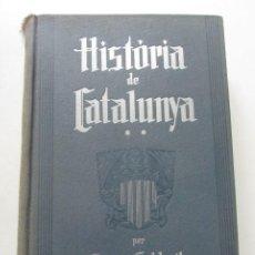 Libros antiguos: HISTORIA DE CATALUNYA, VOLUM 2 II F. SOLDEVILA, EDITORIAL ALPHA 1935 CS217. Lote 199703602
