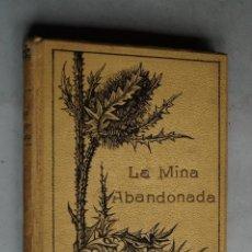Libros antiguos: LA MINA ABANDONADA. NEMIROVITCH DANTCHENKO. 1906. Lote 199719038