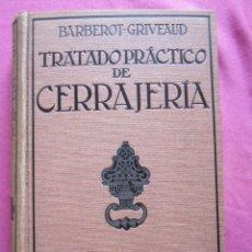 Libros antiguos: TRATADO PRACTICO DE CERRAJERIA BARBEROT 1266 FIGURAS 1932. Lote 199721793