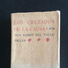 Libros antiguos: RAMÓN DEL VALLE-INCLÁN. LOS CRUZADOS DE LA CAUSA. LIB. SUCS. DE HERNANDO. MADRID, 1908. 1ª EDICIÓN.. Lote 199743882