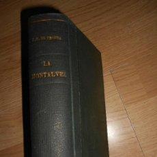 Libros antiguos: JOSE M. DE PEREDA - OBRAS COMPLETAS TOMO XII - LA MONTALVEZ - 1900. Lote 199755670