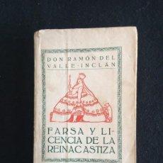 Libros antiguos: RAMÓN DEL VALLE-INCLÁN. FARSA Y LICENCIA DE LA REINA CASTIZA. ARTE DE LA ILUSTRACIÓN. MADRID, 1922.. Lote 199757465