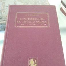 Libros antiguos: CONSTRUCCIONES DE CEMENTO ARMADO-CALCULO SIMPLIFICADO-P.W. SCHARROO-FELIU SUSANNA-CIRCA 1920. Lote 199800785
