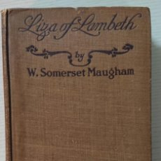Libros antiguos: LIZA OF LAMBETH BY W. SOMERSET MAUGHAM · NEW YORK: GEORGE H. DORAN COMPANY, USA, PROBABLY FROM 1921. Lote 199825040