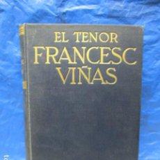 Libros antiguos: EL TENOR, POR FRANCESC VIÑAS. - LLEVA UNA DEDICATORIA Y FIRMADA POR PERE V. / EJEMPLAR Nº 54.. Lote 200088528
