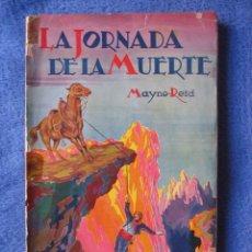 Libri antichi: LA JORNADA DE LA MUERTE. MAYNE-REID. LA NOVELA DE AVENTURAS Nº 21.1928. Lote 200128333
