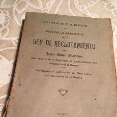 Libros antiguos: ANTIGUO LIBRO COMENTARIOS AL REGLAMENTO LEY DE RECLUTAMIENTO POR JUAN AMER PUJADAS AÑO 1925. Lote 200174180