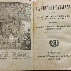 Libros antiguos: CUYNERA (LA ) CATALANA Ó SIA REGLAS ÚTILS, FACILS, SEGURAS Y ECONÓMICAS PER CUYNAR BÉ. 1880-1884. Lote 123142315