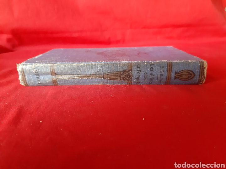 Libros antiguos: LOS ÚLTIMOS DIAS DE POMPEYA.ET BULWER.D.ISAAC NÚÑEZ DE ARENAS.TOMO I. MADRID 1918 - Foto 4 - 200271628