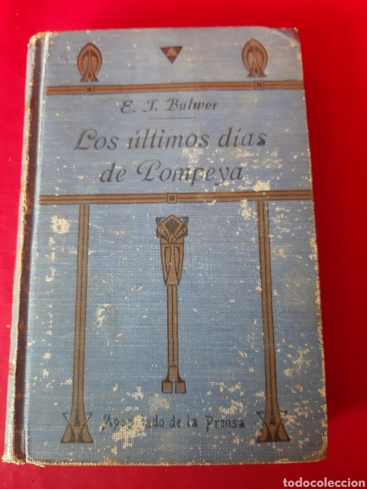 LOS ÚLTIMOS DIAS DE POMPEYA.ET BULWER.D.ISAAC NÚÑEZ DE ARENAS.TOMO I. MADRID 1918 (Libros Antiguos, Raros y Curiosos - Historia - Otros)
