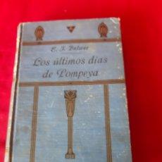 Libros antiguos: LOS ÚLTIMOS DIAS DE POMPEYA. E.T. BULWER. D. ISAAC NÚÑEZ DE ARENAS. TOMO 2 MADRID 1918. Lote 200275487