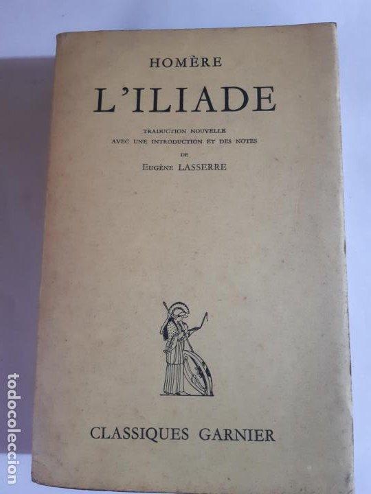 UN CLASICO. HOMERE L'ILIADE, LA ILIADA, HOMERO EN FRANCES (Libros Antiguos, Raros y Curiosos - Otros Idiomas)