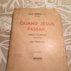 Libros antiguos: ANTIGUO LIBRO QUAND JÉSUS PASSAIT LES MIRACLES POR JOSEPH LEDROIT S.J. AÑO 1933. Lote 200293518