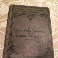 Libros antiguos: ANTIGUO LIBRO GRAMÁTICA SUCINTA DE LA LENGUA FRANCESA POR EMILIO OTTO Y GUSTAVO KORDGIEN AÑO 1904. Lote 200303277