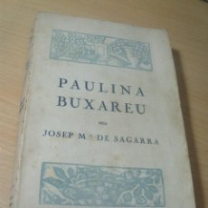 Libros antiguos: JOSEP MARIA SE SAGARRA PAULINA BUXAREU ED. CATALANA 1919 ( 1ª EDICION ) CATALAN. Lote 200305440