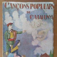 Libros antiguos: CANÇONS POPULARS DE CATALUNYA MÚSICA I LLETRA , BARCELONA EDICIONS GOST. Lote 200318430