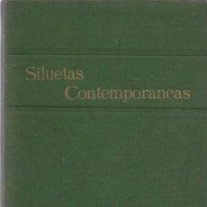 Libros antiguos: SILUETAS CONTEMPORANEAS OBRA REDACTADA POR DISTINGUIDOS LITERATOS MADRID 1904 CUARTA SERIE. Lote 200355901