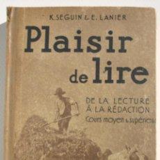 Libros antiguos: PLAISIR DE LIRE COURS MOYEN & SUPÉRIEUR - K SEGUIN Y E LANIER. Lote 200356677