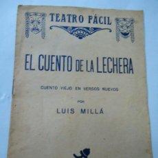 Libros antiguos: EL CUENTO DE LA LECHERA 1935 LUIS MILLÁ CUENTO VIEJO EN VERSOS NUEVOS DE LA COLECCIÓN TEATRO FÁCIL N. Lote 200361485