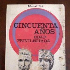 Libros antiguos: CINCUENTA AÑOS EDAD PRIVILEGIADA MARCEL. Lote 200370533