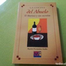 Libros antiguos: LA COCINA DEL ABUELO - EL MARISCO Y SUS SECRETOS - RAMON FERNANDEZ-ANDES. Lote 200511961